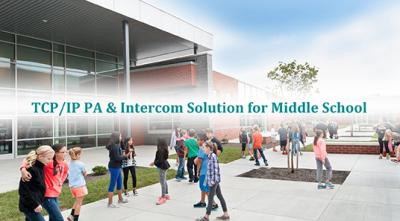 TCP/IP PA & Intercom Solution for Middle School