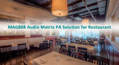 MAG808 Audio Matrix PA Solution for Restaurant