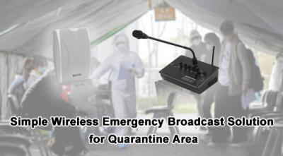 Simple Wireless Emergency Broadcast Solution for Quarantine Area