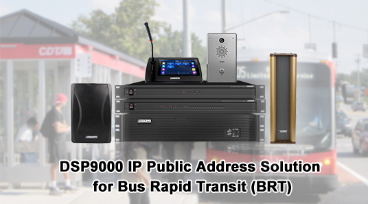 DSP9000 IP Public Address Solution for Bus Rapid Transit (BRT)